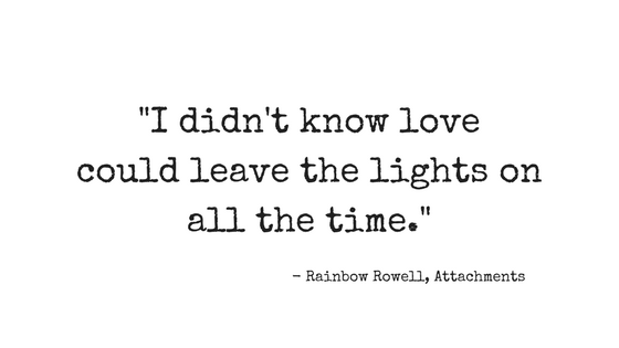 _I didn't know love could leave the lights on all the time._